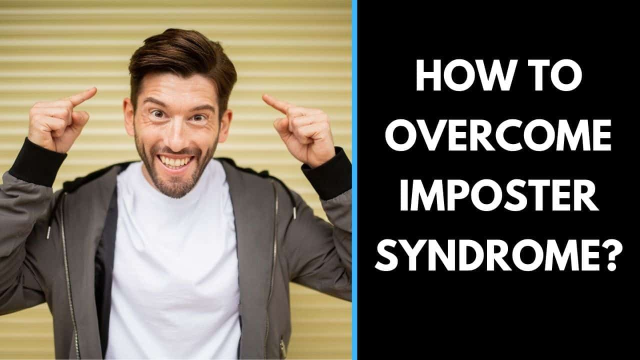 How To Overcome Imposter Syndrome?